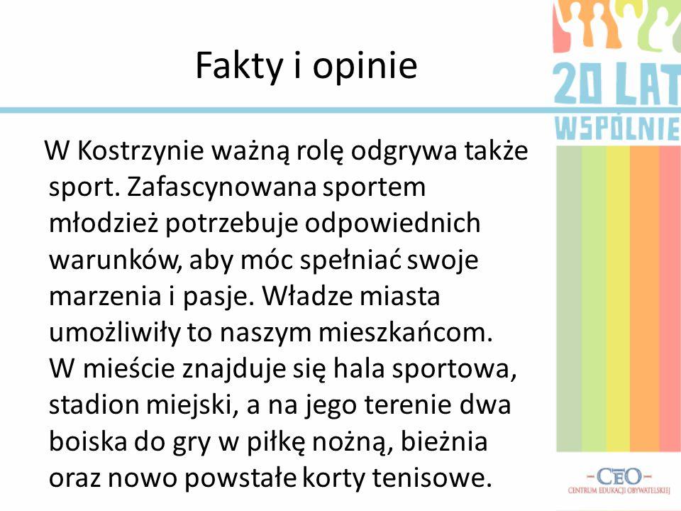 Fakty i opinie W Kostrzynie ważną rolę odgrywa także sport.