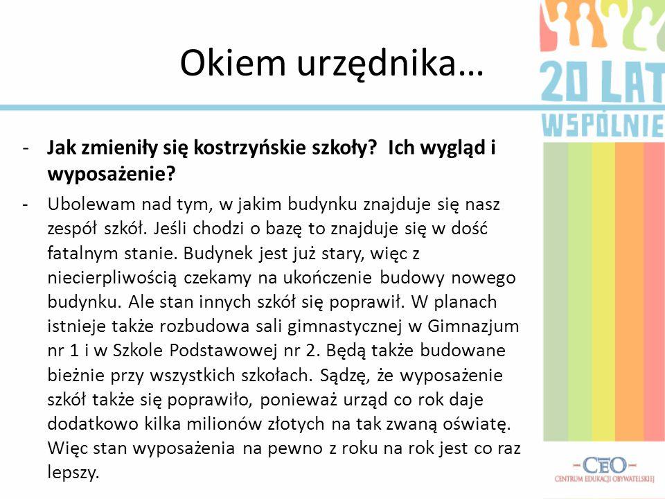Okiem urzędnika… -Jak zmieniły się kostrzyńskie szkoły.