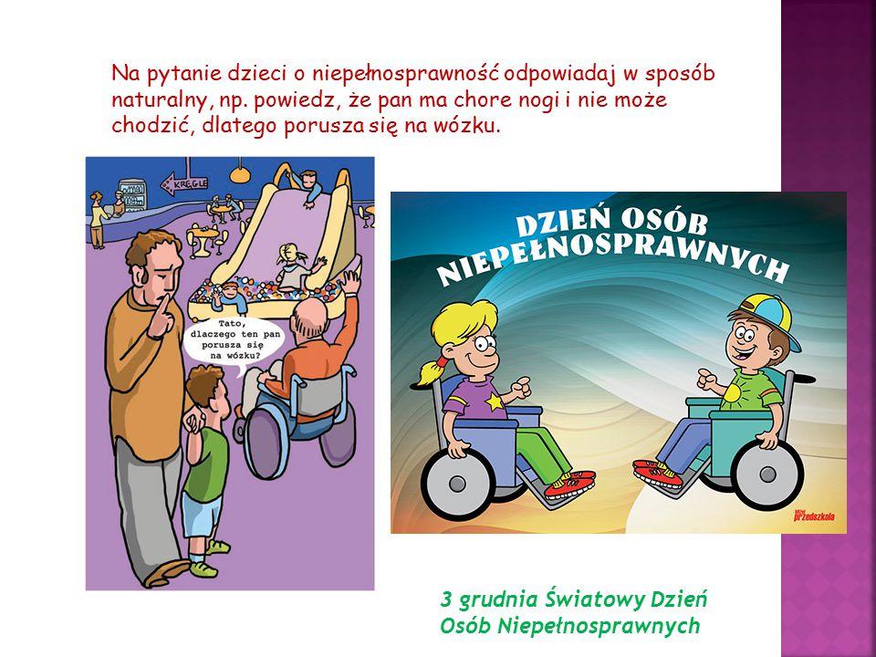 Na pytanie dzieci o niepełnosprawność odpowiadaj w sposób naturalny, np. powiedz, że pan ma chore nogi i nie może chodzić, dlatego porusza się na wózk