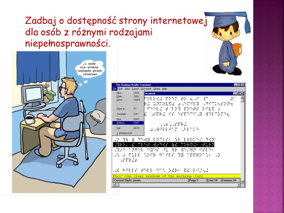 Zadbaj o dostępność strony internetowej dla osób z różnymi rodzajami niepełnosprawności.