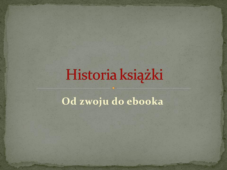 - najstarsza forma książki