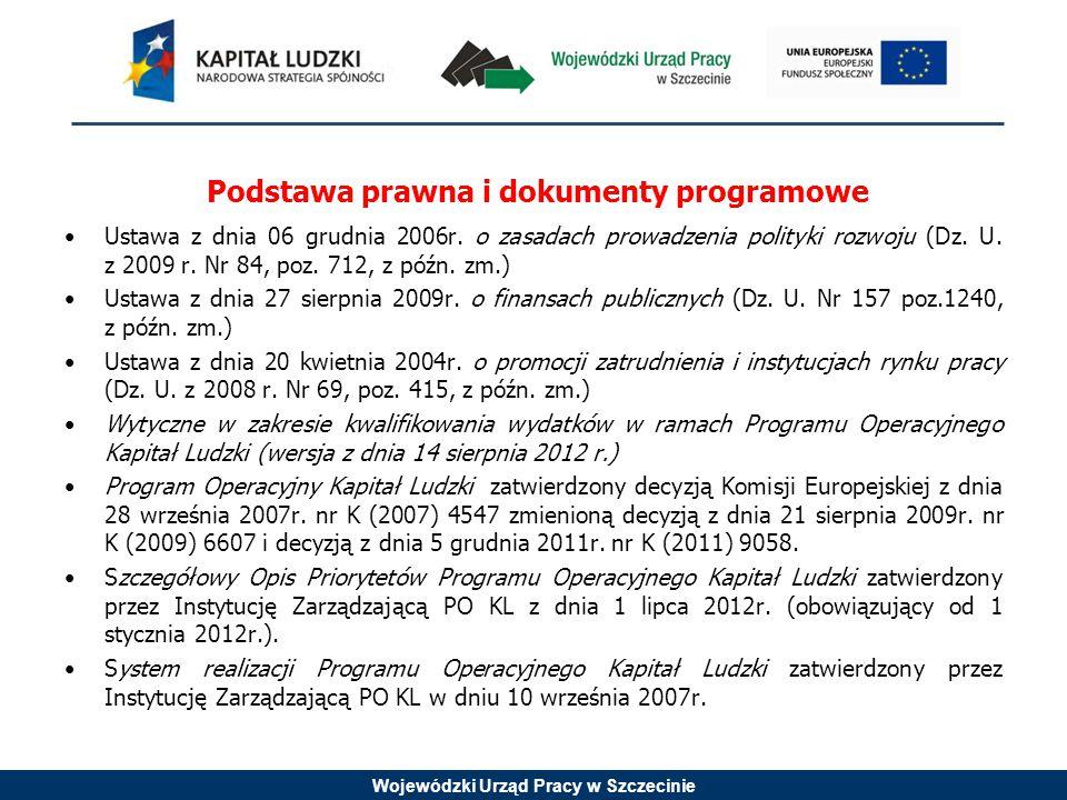 Wojewódzki Urząd Pracy w Szczecinie Podstawa prawna i dokumenty programowe Ustawa z dnia 06 grudnia 2006r.