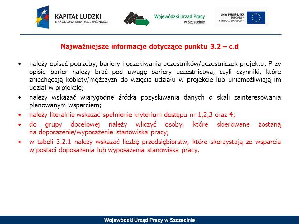 Wojewódzki Urząd Pracy w Szczecinie Najważniejsze informacje dotyczące punktu 3.2 – c.d należy opisać potrzeby, bariery i oczekiwania uczestników/uczestniczek projektu.