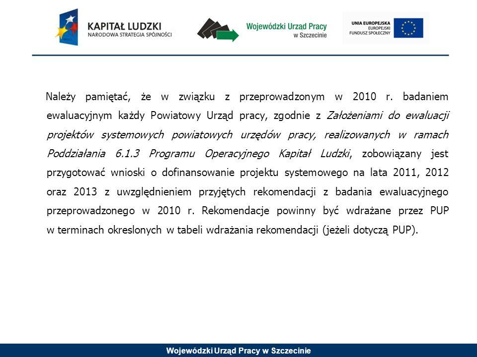 Wojewódzki Urząd Pracy w Szczecinie Należy pamiętać, że w związku z przeprowadzonym w 2010 r.