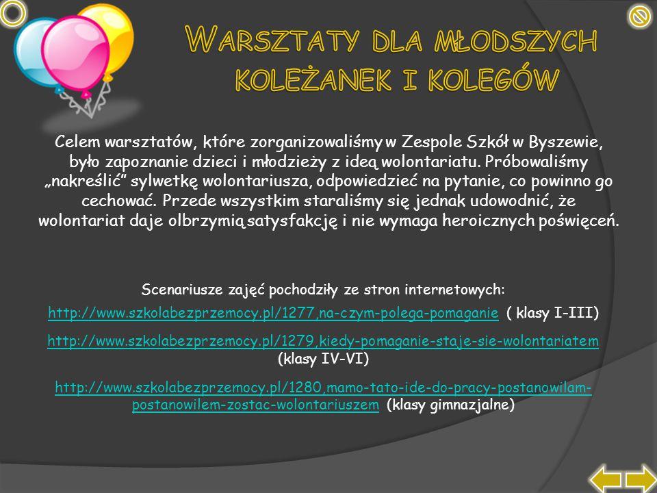 """Celem warsztatów, które zorganizowaliśmy w Zespole Szkół w Byszewie, było zapoznanie dzieci i młodzieży z ideą wolontariatu. Próbowaliśmy """"nakreślić"""""""