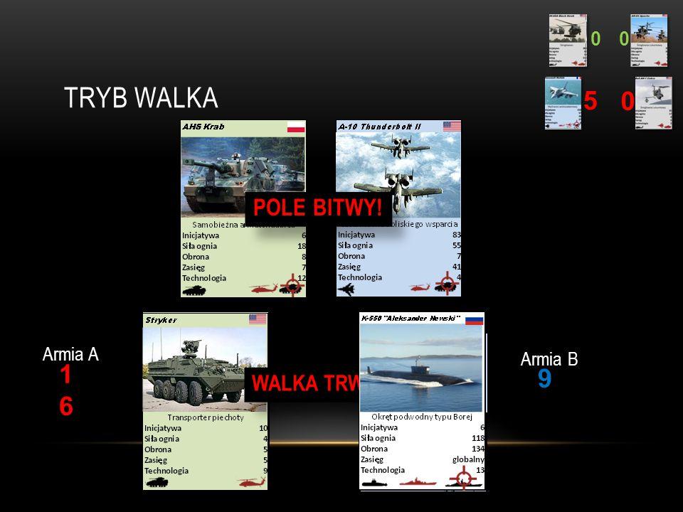 TRYB WALKA 0 5 00 1717 1010 Armia A Armia B WALKA TRWA! POLE BITWY!