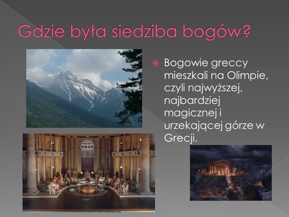  Bogowie greccy mieszkali na Olimpie, czyli najwyższej, najbardziej magicznej i urzekającej górze w Grecji.