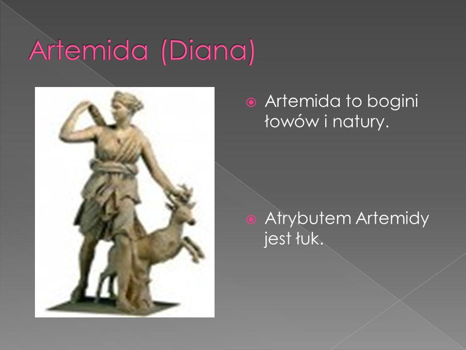 Artemida to bogini łowów i natury.  Atrybutem Artemidy jest łuk.