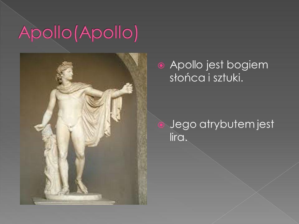  Apollo jest bogiem słońca i sztuki.  Jego atrybutem jest lira.