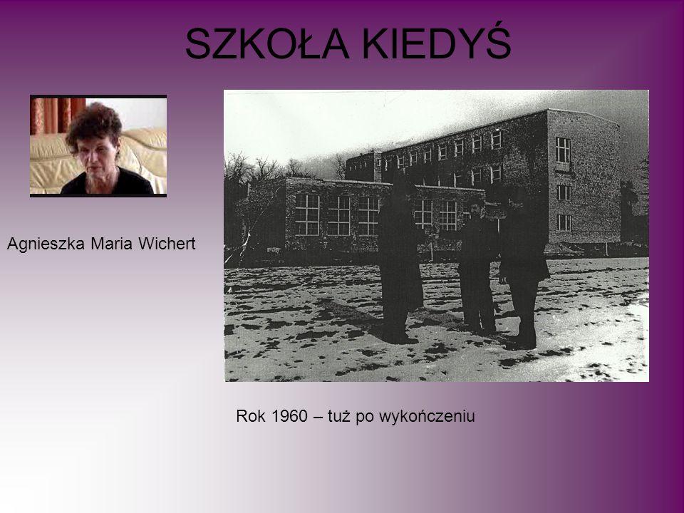 SZKOŁA KIEDYŚ Rok 1960 – tuż po wykończeniu Agnieszka Maria Wichert