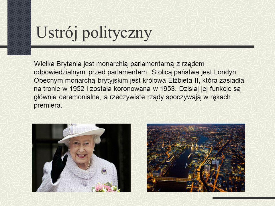 Ustrój polityczny Wielka Brytania jest monarchią parlamentarną z rządem odpowiedzialnym przed parlamentem.
