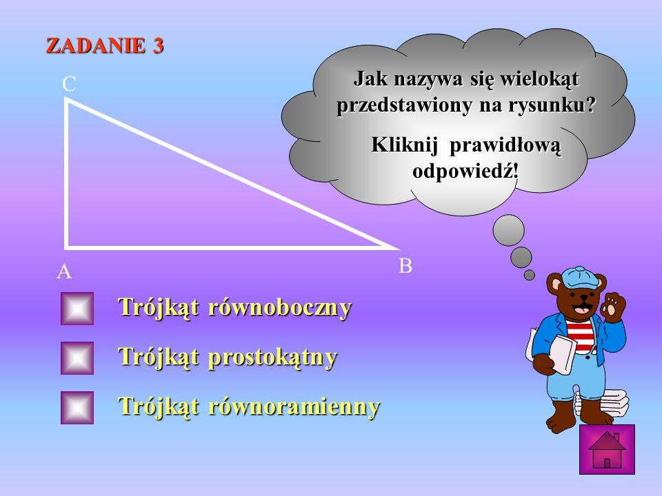 Jak nazywa się wielokąt przedstawiony na rysunku. Kliknij prawidłową odpowiedź.