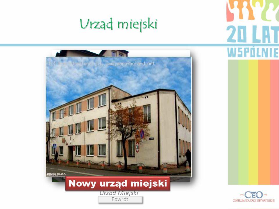 Urzad miejski Urząd Miejski Stary urząd miejski Nowy urząd miejski Powrót