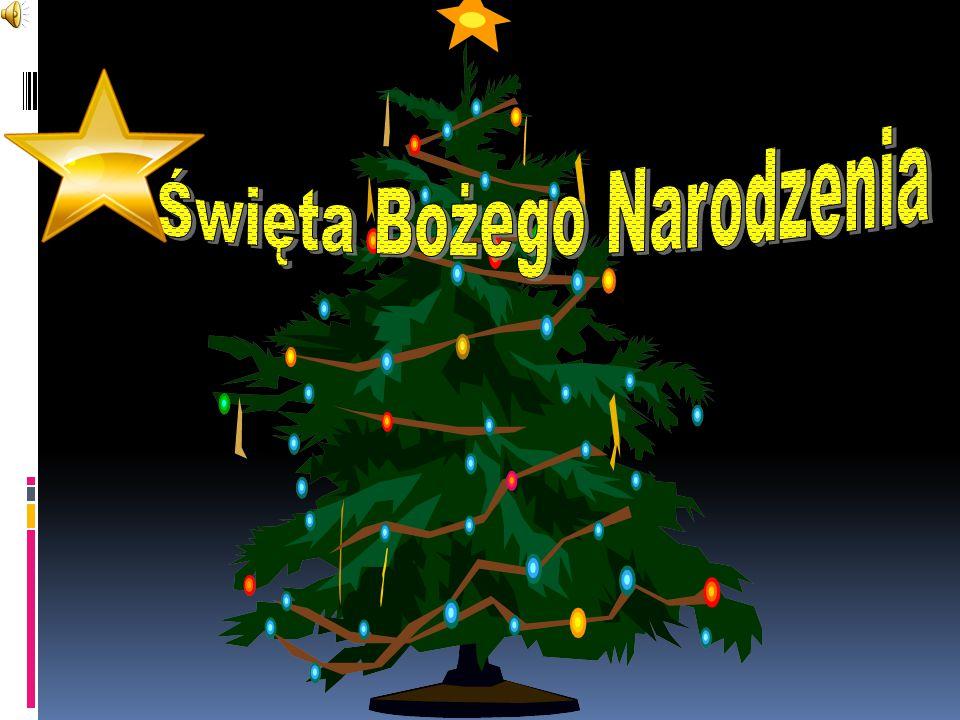 Święta Bożego Narodzenia Boże Narodzenie jest obchodzone z okazji rocznicy narodzin Jezusa Chrystusa.
