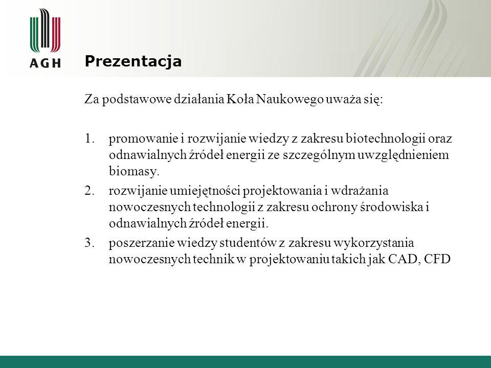 Prezentacja Za podstawowe działania Koła Naukowego uważa się: 1.promowanie i rozwijanie wiedzy z zakresu biotechnologii oraz odnawialnych źródeł energ