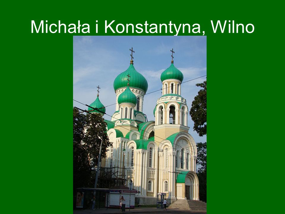 Michała i Konstantyna, Wilno