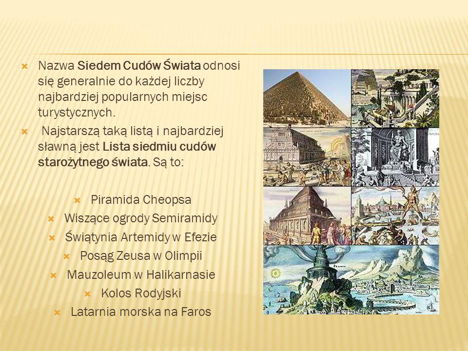  Nazwa Siedem Cudów Świata odnosi się generalnie do każdej liczby najbardziej popularnych miejsc turystycznych.