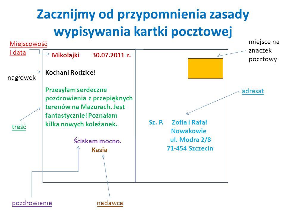 Zacznijmy od przypomnienia zasady wypisywania kartki pocztowej Mikołajki 30.07.2011 r.