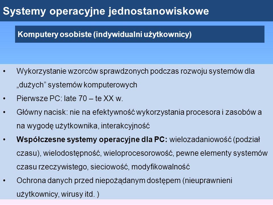 """Systemy operacyjne jednostanowiskowe Komputery osobiste (indywidualni użytkownicy) Wykorzystanie wzorców sprawdzonych podczas rozwoju systemów dla """"du"""