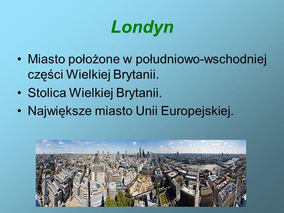 Miasto położone w południowo-wschodniej części Wielkiej Brytanii. Stolica Wielkiej Brytanii. Największe miasto Unii Europejskiej.