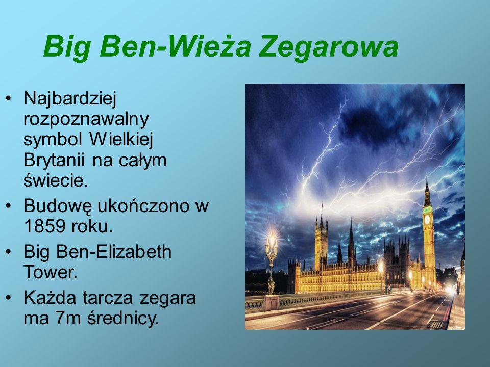 Big Ben-Wieża Zegarowa Najbardziej rozpoznawalny symbol Wielkiej Brytanii na całym świecie.