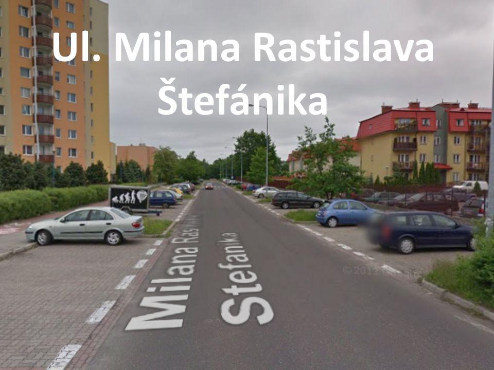 Ul. Milana Rastislava Štefánika