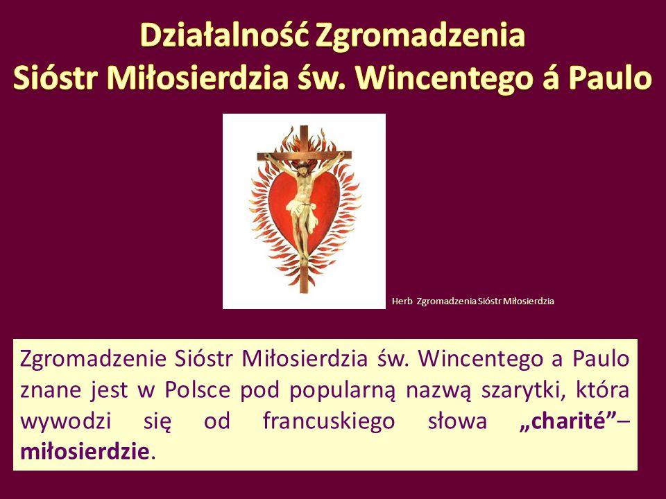 """Zgromadzenie Sióstr Miłosierdzia św. Wincentego a Paulo znane jest w Polsce pod popularną nazwą szarytki, która wywodzi się od francuskiego słowa """"cha"""