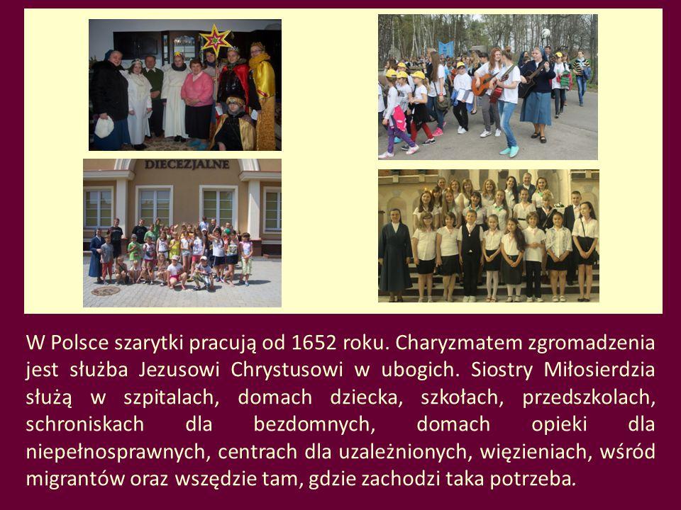 W Polsce szarytki pracują od 1652 roku. Charyzmatem zgromadzenia jest służba Jezusowi Chrystusowi w ubogich. Siostry Miłosierdzia służą w szpitalach,