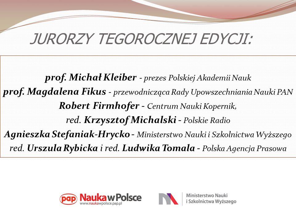 JURORZY TEGOROCZNEJ EDYCJI: prof. Michał Kleiber - prezes Polskiej Akademii Nauk prof.