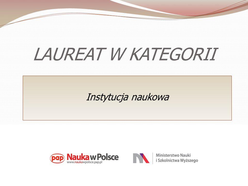 LAUREAT W KATEGORII Instytucja naukowa