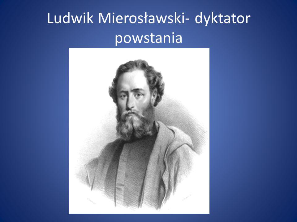 Ludwik Mierosławski- dyktator powstania