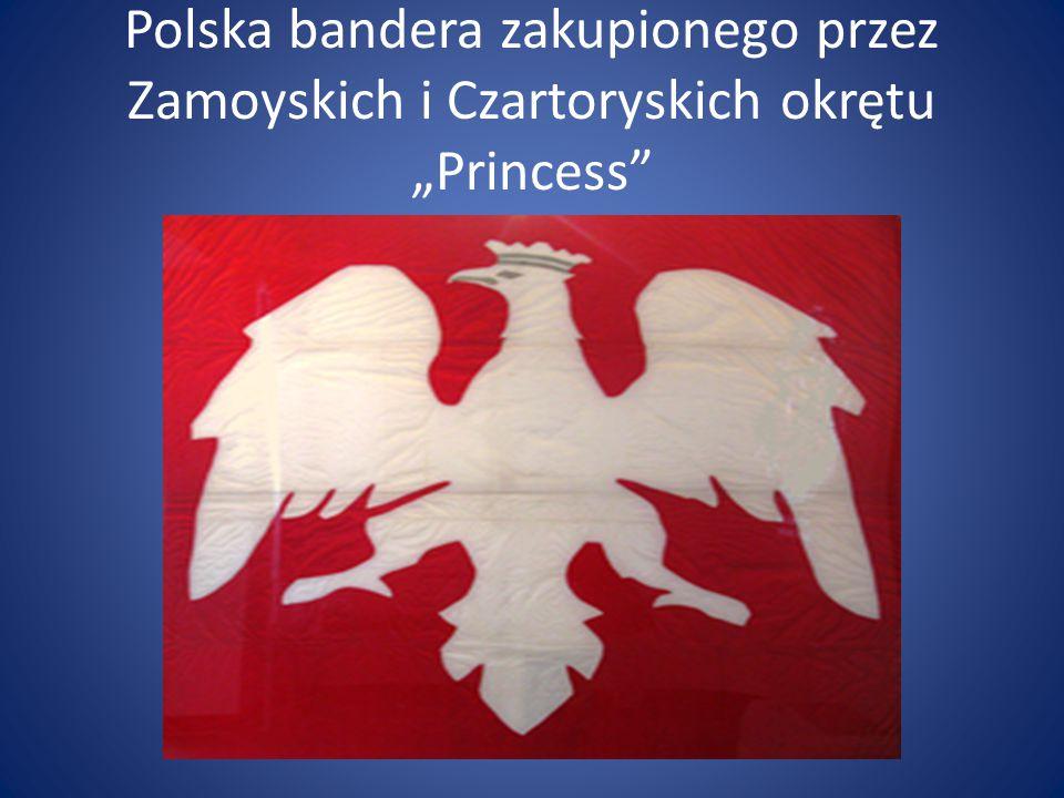 """Polska bandera zakupionego przez Zamoyskich i Czartoryskich okrętu """"Princess"""""""
