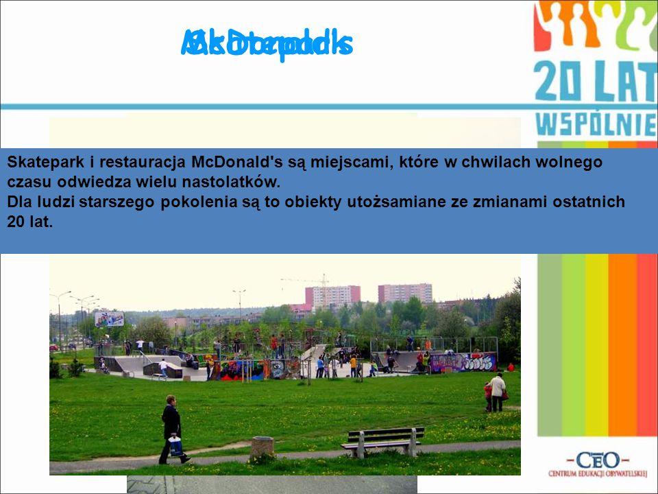McDonald'sSkatepark Skatepark i restauracja McDonald s są miejscami, które w chwilach wolnego czasu odwiedza wielu nastolatków.