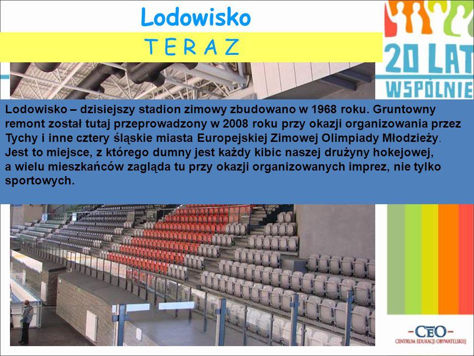 Lodowisko K I E D Y ŚT E R A Z Lodowisko – dzisiejszy stadion zimowy zbudowano w 1968 roku.