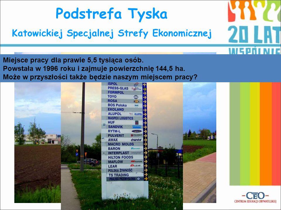 Podstrefa Tyska Katowickiej Specjalnej Strefy Ekonomicznej Miejsce pracy dla prawie 5,5 tysiąca osób.