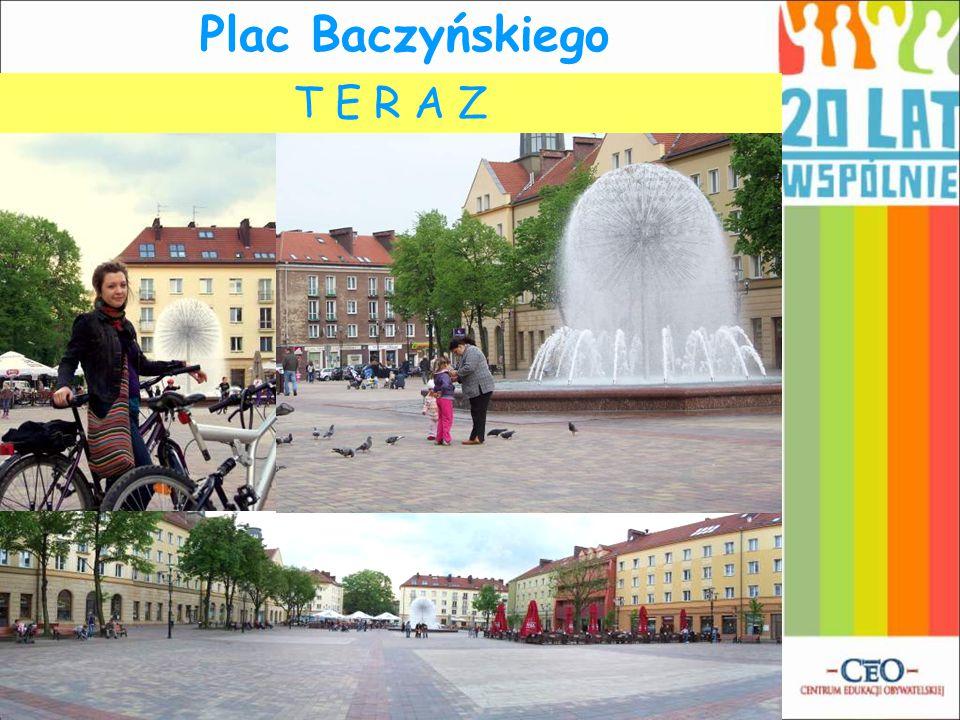 K I E D Y ŚT E R A Z Plac Baczyńskiego