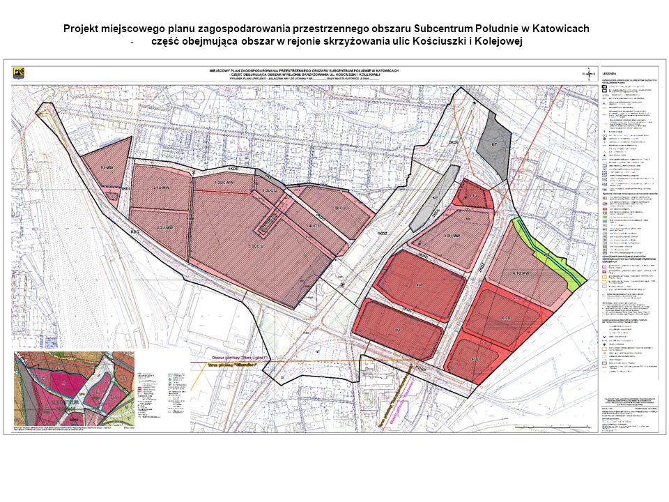 Projekt miejscowego planu zagospodarowania przestrzennego obszaru Subcentrum Południe w Katowicach -część obejmująca obszar w rejonie skrzyżowania ulic Kościuszki i Kolejowej
