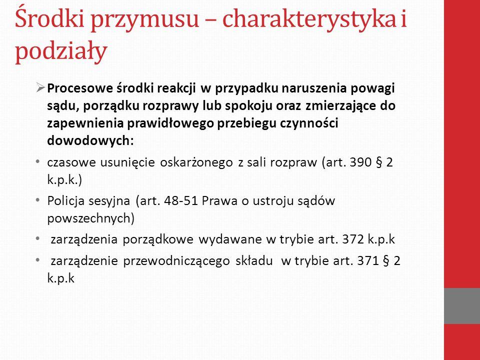Środki przymusu – środki zapobiegawcze  Tryb zażaleniowy (art.