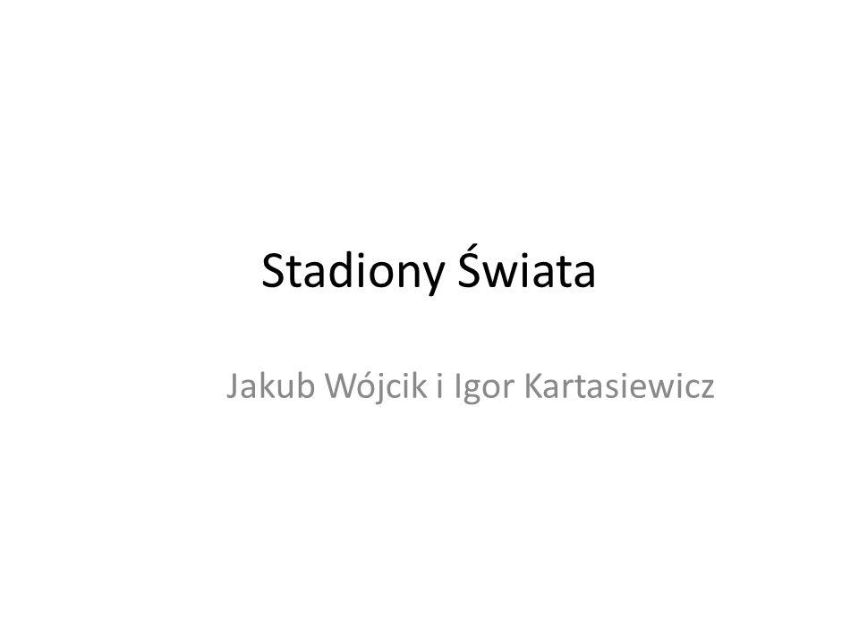 Stadiony Świata Jakub Wójcik i Igor Kartasiewicz