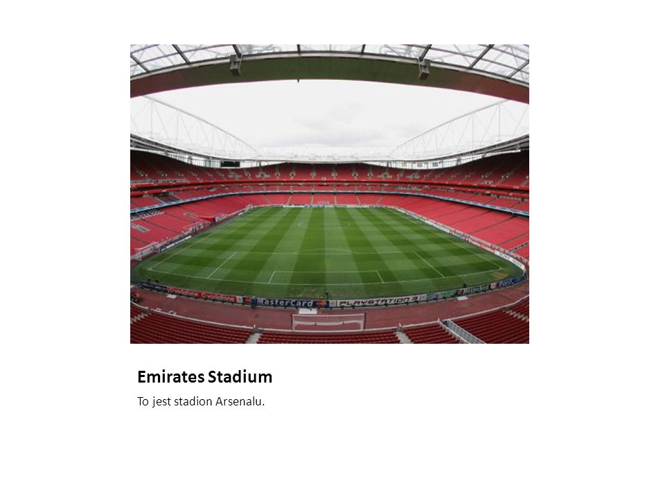 Emirates Stadium To jest stadion Arsenalu.