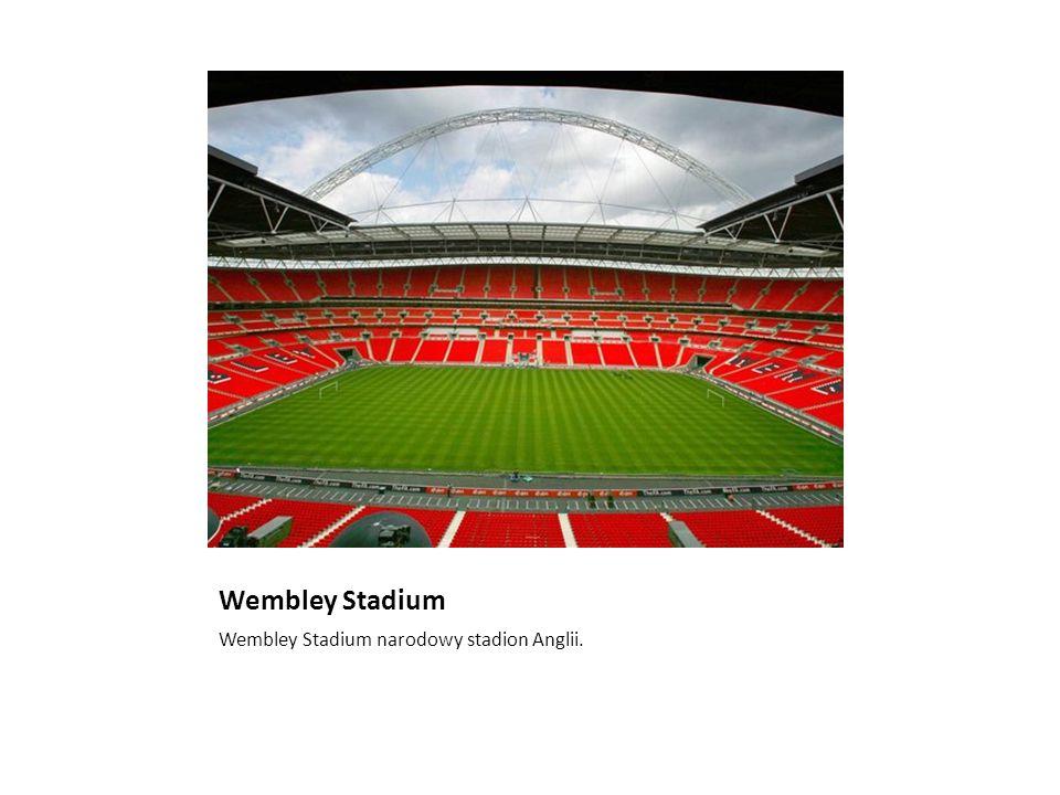 Wembley Stadium Wembley Stadium narodowy stadion Anglii.
