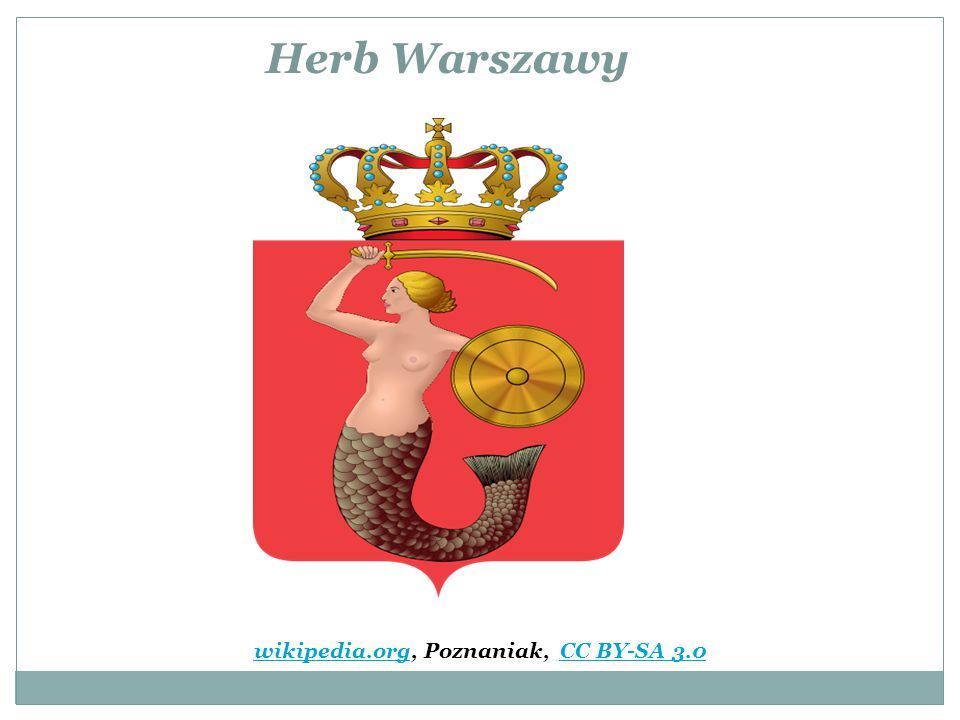 Herb Warszawy wikipedia.orgwikipedia.org, Poznaniak, CC BY-SA 3.0CC BY-SA 3.0