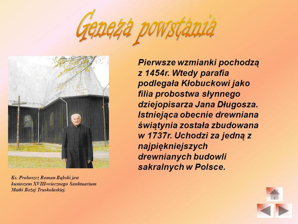 Kościół pod wezwaniem Św. Mikołaja w Truskolasach chlubą naszego regionu.