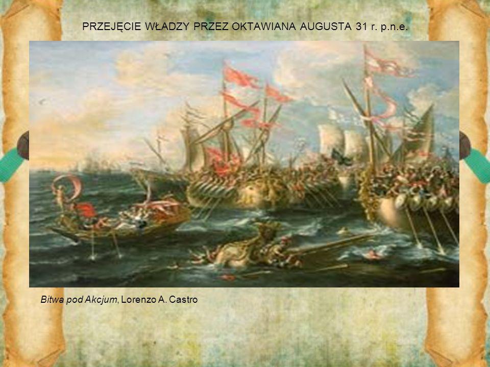 PRZEJĘCIE WŁADZY PRZEZ OKTAWIANA AUGUSTA 31 r. p.n.e. Bitwa pod Akcjum, Lorenzo A. Castro