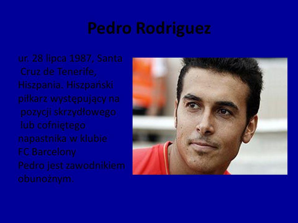 Pedro Rodriguez ur. 28 lipca 1987, Santa Cruz de Tenerife, Hiszpania. Hiszpański piłkarz występujący na pozycji skrzydłowego lub cofniętego napastnika