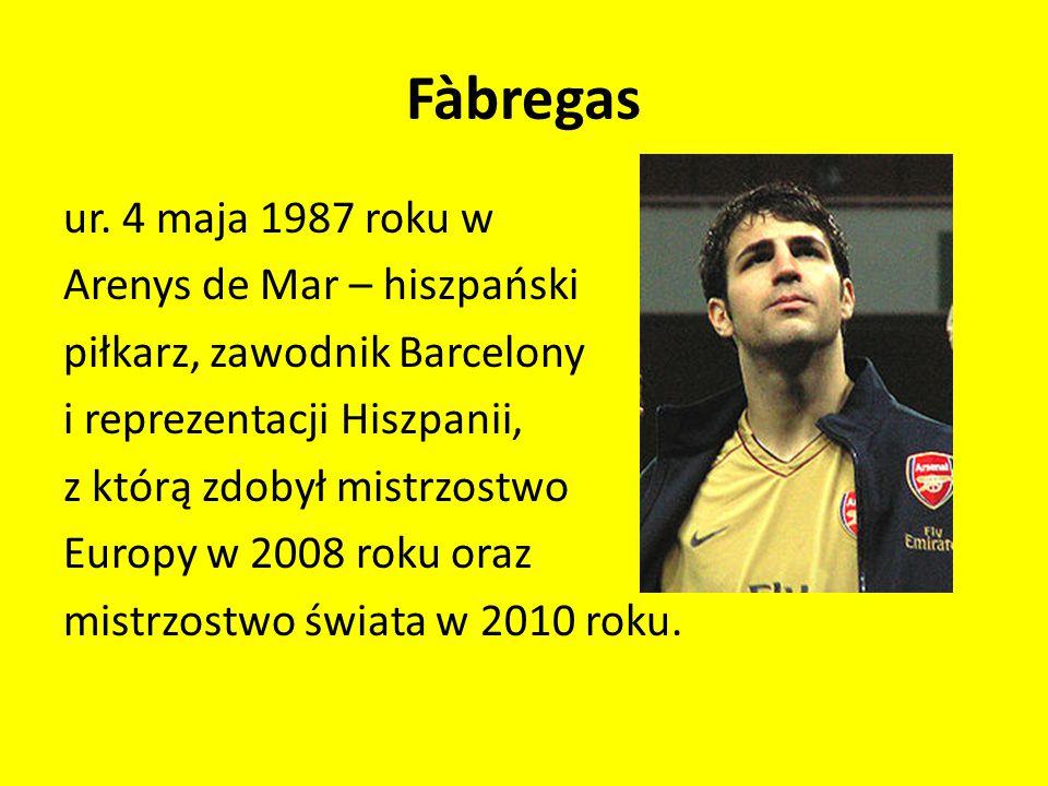 Fàbregas ur. 4 maja 1987 roku w Arenys de Mar – hiszpański piłkarz, zawodnik Barcelony i reprezentacji Hiszpanii, z którą zdobył mistrzostwo Europy w