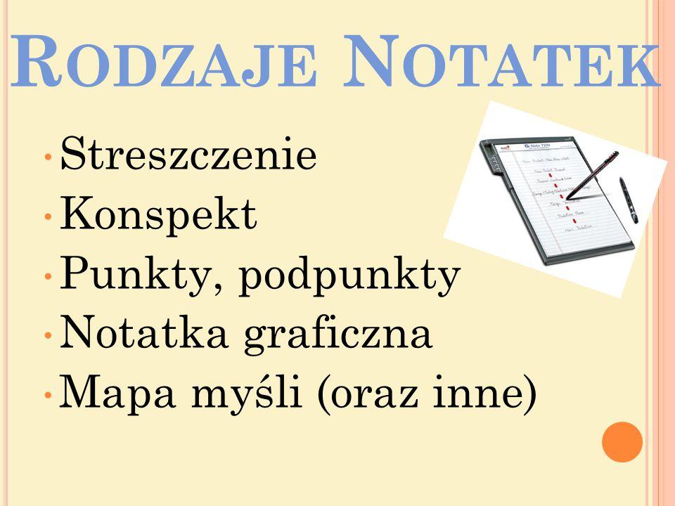 Należy zwrócić uwagę na formę notatki, aby była ona czytelna, powinna być wyrazista i przestrzenna, powinna zawierać akapity, punkty i podpunkty.