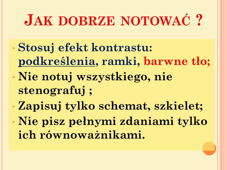 J AK DOBRZE NOTOWAĆ .