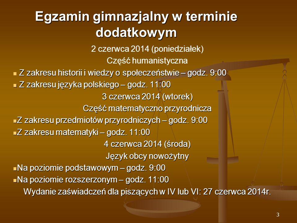 3 Egzamin gimnazjalny w terminie dodatkowym 2 czerwca 2014 (poniedziałek) Część humanistyczna Z zakresu historii i wiedzy o społeczeństwie – godz.
