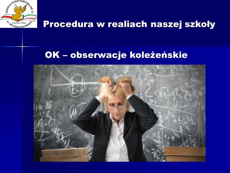 Procedura w realiach naszej szkoły OK – obserwacje koleżeńskie